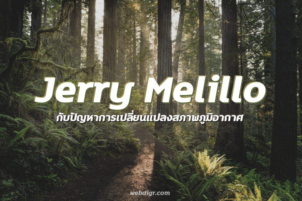 2 1 1024x683 - Jerry Melillo กับ ปัญหาการเปลี่ยนแปลงสภาพภูมิอากาศ